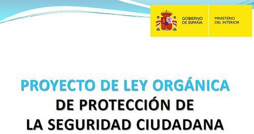 Projecte de llei per a la modificació de la Ley Orgánica de Protección de la Seguridad Ciudadana.